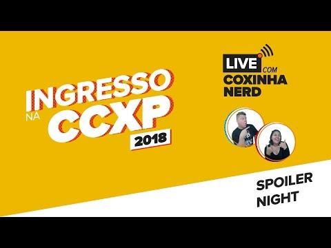 Play CCXP 2018 💥 TUDO O QUE ROLOU NA SPOILER NIGHT | COXINHA NERD & INGRESSO