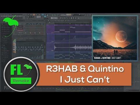 R3HAB & Quintino - I Just Can't (FL Studio Remake + FLP)