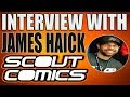 An Interview with Scout Comics - James Haick