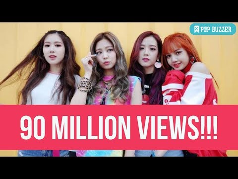 BlackPink As If It's Your Last MV Is The Fastest Kpop Group MV to Reach 90 Million Views