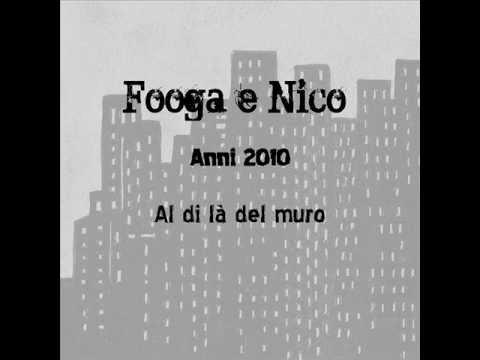 Fooga & Nico – Al di là del muro