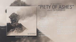 The Flashbulb (Georgia) - Piety Of Ashes (2017) | Full Album