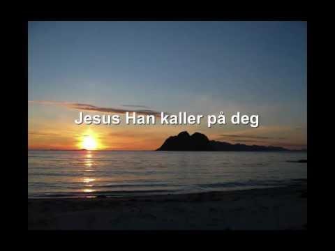 Jesus Han kaller på deg