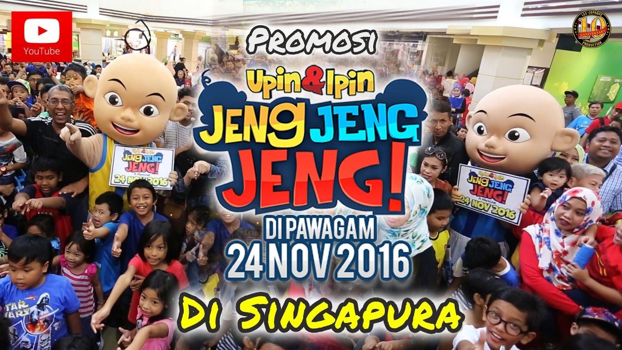 Promosi Upin Ipin Jeng Jeng Jeng Di Singapura Youtube