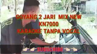 Download GOYANG 2 JARI MIX NEW KARAOKE KN7000 Mp3