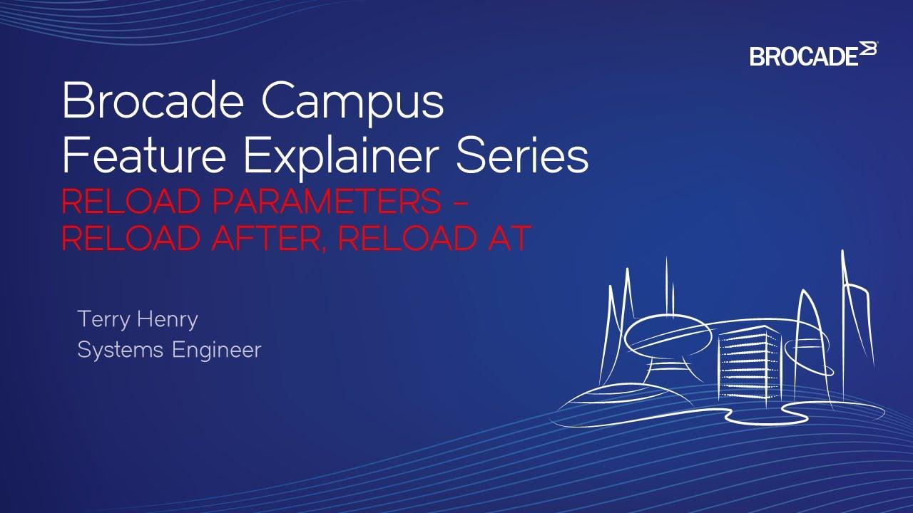 Brocade Campus ICX Reload Parameters