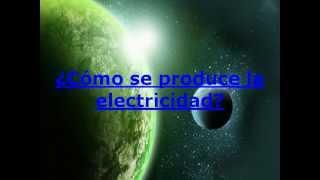 Cómo se produce la electricidad?