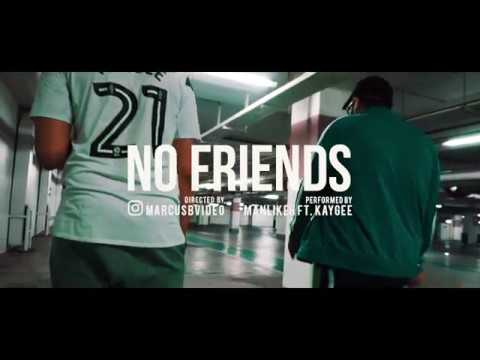 """ManLikeH ft. KayGee  """"No Friends"""" (Music Video - Dir. by @marcusbvideo)"""
