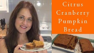 Citrus-cranberry Pumpkin Bread