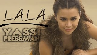 Yassi Pressman - LALA [Official Music Video]