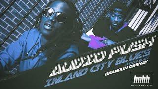Audio Push - Inland City Blues (prod. brandUn DeShay)
