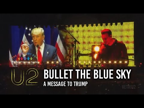 """U2 SENDS A MESSAGE TO TRUMP - """"YOU'RE FIRED"""" (COMPLETE MULTICAM VERSION)"""