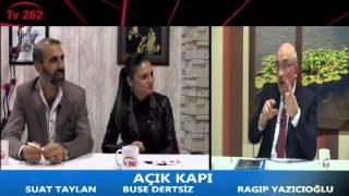 TV 262 - AÇIK KAPI (SUAT TAYLAN & BUSE DERTSİZ)