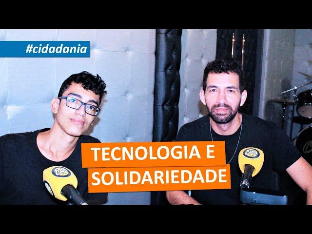 #cidadania | TECNOLOGIA E SOLIDARIEDADE