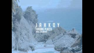 JAHKOY - Trading Places (p. Galimatias) (Audio)