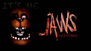 Aviators - Jaws (Five Nights at Freddy