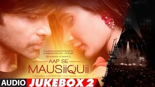 AAP SE MAUSIIQUII  Full Audio Album  (Remixes) | Himesh Reshammiya | Jukebox 2