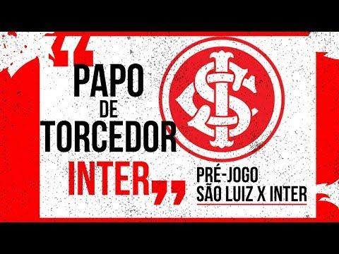 Papo de Torcedor INTER - Pré-jogo - São Luiz x Inter