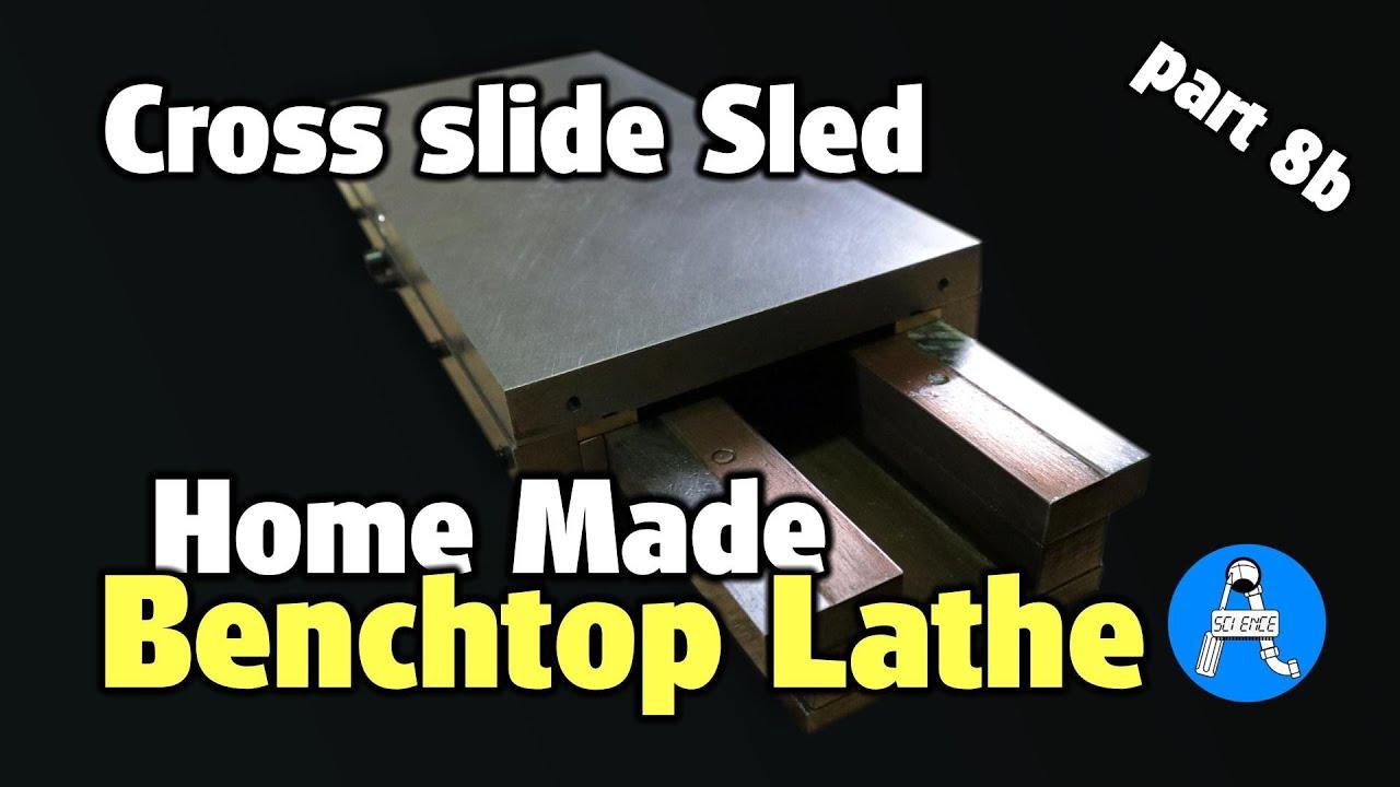 DIY metal lathe cross slide sled - part 8b