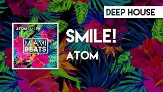 ATOM - SMILE! [Miami Beats]
