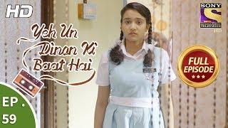 Yeh Un Dinon Ki Baat Hai - ये उन दिनों की बात है - Ep 59 - Full Episode - 24th November, 2017