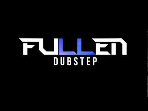 Fullen 2012 Dubstep Megamix (Part 1 Of 3)
