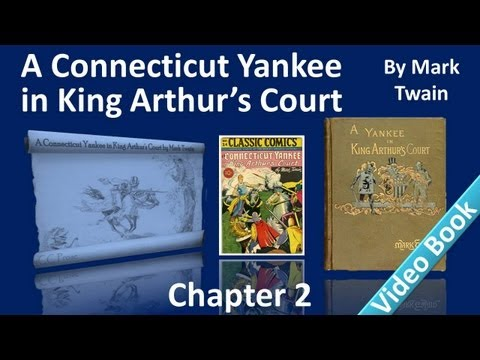 Chapter 02 - A Connecticut Yankee in King Arthur's Court by Mark Twain - King Arthur's Court