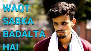 Gambar cover Baqt badalta hai sabka _-prince Verma