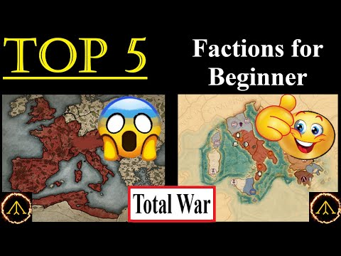 Top 5 Total War Factions - For Beginners!
