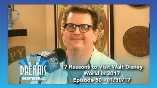 17 Reasons to Visit Walt Disney World in 2017 | 01/30/17
