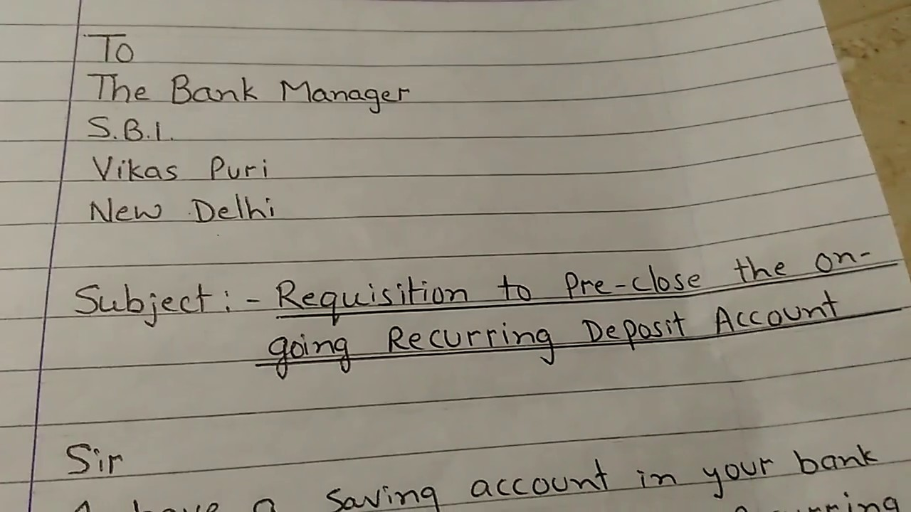 Letter to bank manager for the requisition(order) to pre-close of RD  Account