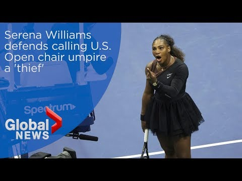 Serena Williams defends calling US Open chair umpire a 'thief' and calls out sexism in sport