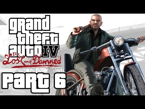 "Grand Theft Auto 4: The Lost And Damned - Let's Play - Part 6 - ""Tying Up Loose Ends (Ending)"""