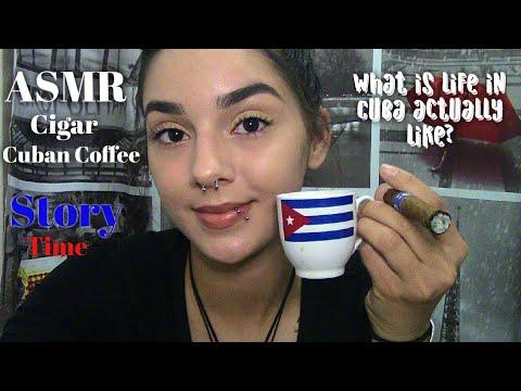 ASMR|| Soft Spoken Story Time|| Cuban Cigar & Cuban Coffee|| What Life Was Like Growing Up In Cuba.