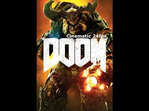 DOOM 2016 - True Cinematic Mode (24fps with motion Blur)
