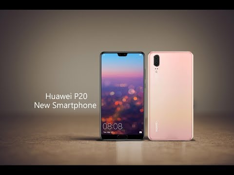 Huawei P20 New Smartphone First Look 2018