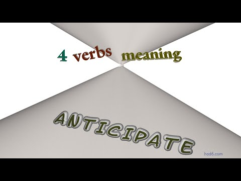 anticipate - 4 verbs with the meaning of anticipate (sentence examples)