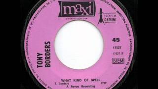 TONY BORDERS - WHAT KIND OF SPELL.wmv