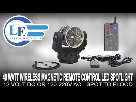 40 Watt Wireless Magnetic Remote Control LED Spotlight - 12 Volt DC or 120-220V AC - Spot to Flood