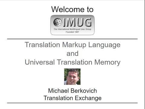 Translation Markup Language and Universal Translation Memory :: IMUG 2016.02.18