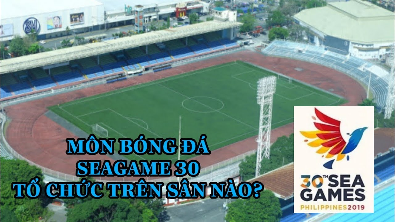 Môn Bóng Đá Seagame 30 Được Tổ Chức Trên Sân Vận Động Nào? Philippines Stadium