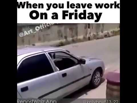hqdefault when u leave work on a friday youtube,Leaving Work On Friday Like Meme