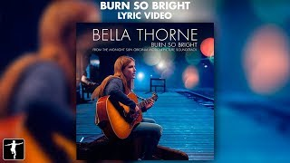 Bella Thorne - 'Burn So Bright'  (Official Lyric Video) | Lakeshore Records