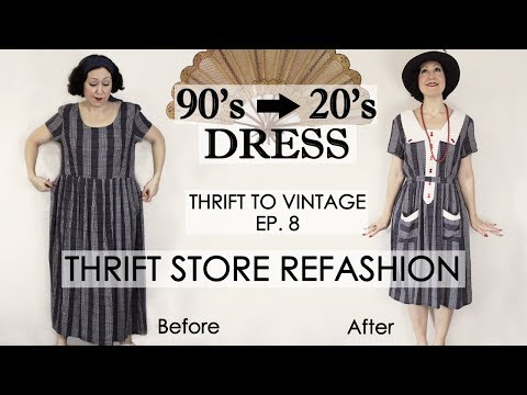 1920's style vintage dress thrift store  REFASHION - DIY vintage dress - Thrift to Vintage ep8 -