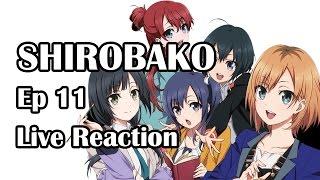 Shirobako Ep11 Live Reaction
