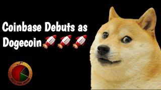 Coinbase Debuts as Dogecoin 🚀🚀🚀