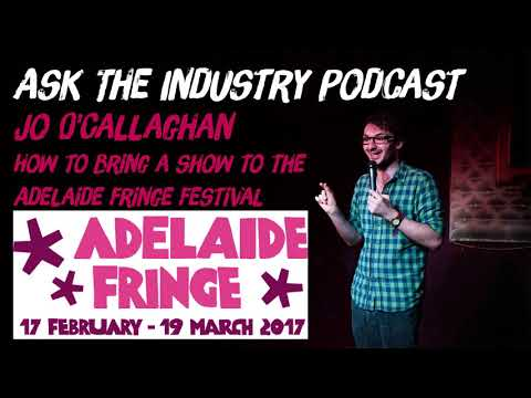 EP90 – Jo O'Callaghan - How to bring a show to the Adelaide Fringe Festival.