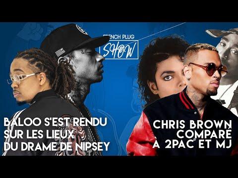 Baloo s'est rendu sur les lieux du drame de Nipsey Hussle. Chris Brown comparé à 2Pac et MJ !!!