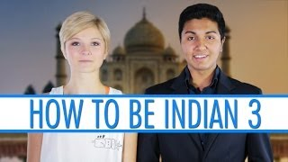 How To Be Indian 3