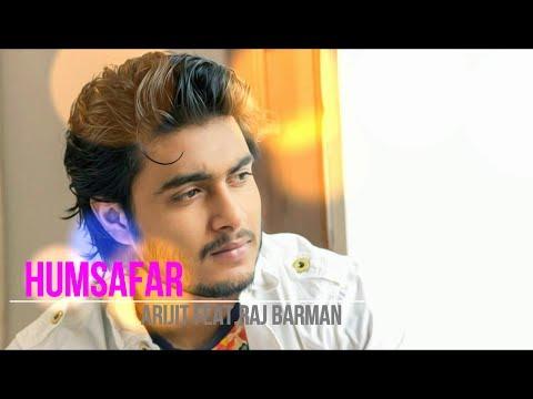 Humsafar || Cover Mashup (Medley) || Aye mere Humsafar | Arijit Singh Ft. Raj Barman